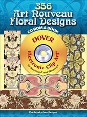 356 Art Nouveau Floral Designs [With CDROM]