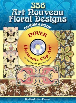 356 Art Nouveau Floral Designs [With CDROM] 9780486998589