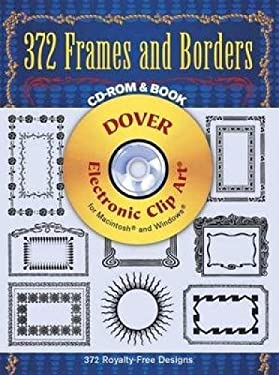 372 Frames and Borders CD-ROM and Book [With] 9780486999753