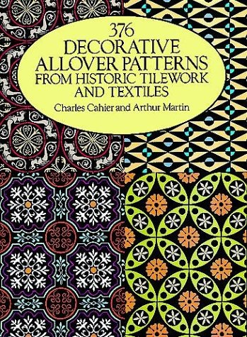 376 Decorative Allover Patterns from Historic Tilework and Textiles 9780486261461