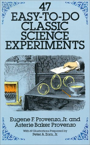 47 Easy-To-Do Classic Science Experiments 9780486258560