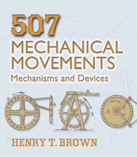 507 Mechanical Movements: Mechanisms and Devices 9780486443607