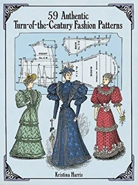 59 Authentic Turn-Of-The-Century Fashion Patterns 9780486283579