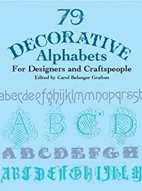 79 Decorative Alphabets for Designers and Craftspeople 9780486417158