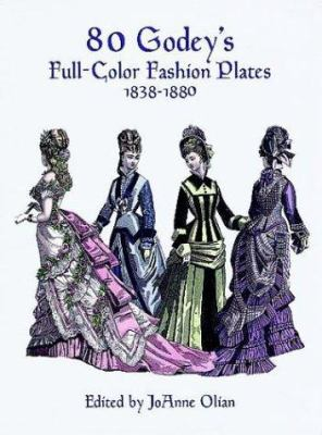 80 Godey's Full-Color Fashion Plates: 1838-1880 9780486402222
