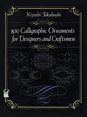 850 Calligraphic Ornaments for Designers and Craftsmen 9780486245386
