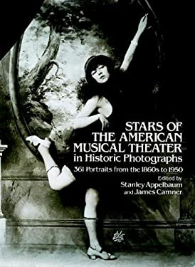 Stars of the American Musical Theater in Historic Photographs 9780486242095
