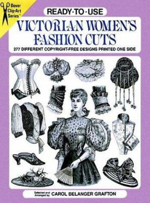 Ready-To-Use Victorian Women's Fashion Cuts: 277 Different Copyright