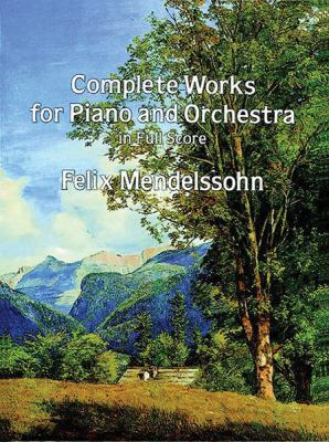 Complete Works for Piano and Orchestra in Full Score 9780486290324