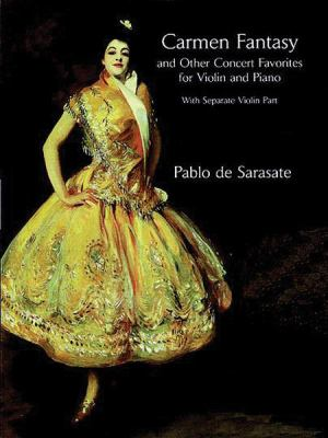 Carmen Fantasy and Other Concert Favorites for Violin and Piano: With Separate Violin Part 9780486299099