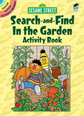 Sesame Street Search-And-Find in the Garden Activity Book 9780486330884