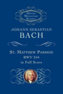 St. Matthew Passion, Bwv 244, in Full Score 9780486406350