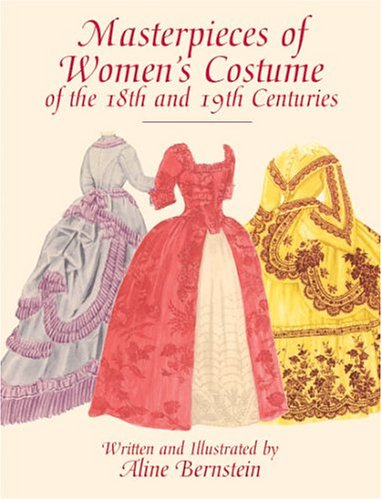 Masterpieces of Women's Costume of the 18th and 19th Centuries 9780486417066