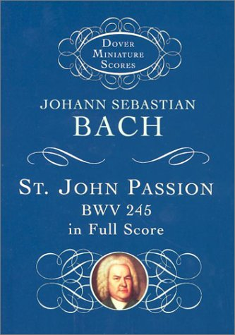 St. John Passion: Bwv 245 in Full Score 9780486419046