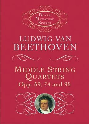 Middle String Quartets, Opp. 59, 74, and 95 9780486419053