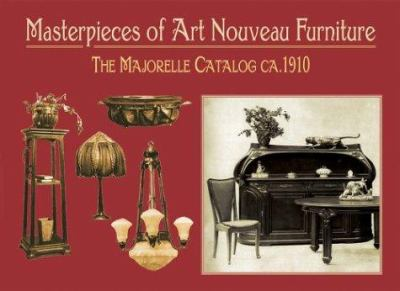 Masterpieces of Art Nouveau Furniture: The Majorelle Catalogue, CA. 1910 9780486421131