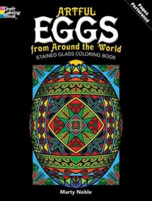 Artful Eggs from Around the World Stained Glass Coloring Book 9780486480251