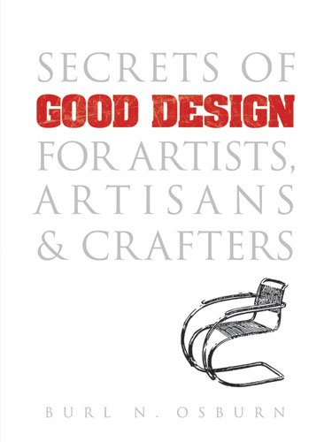 Secrets of Good Design for Artists, Artisans & Crafters 9780486480411