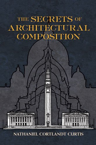The Secrets of Architectural Composition 9780486480428