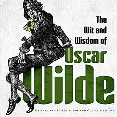 The Wit and Wisdom of Oscar Wilde 9780486480923