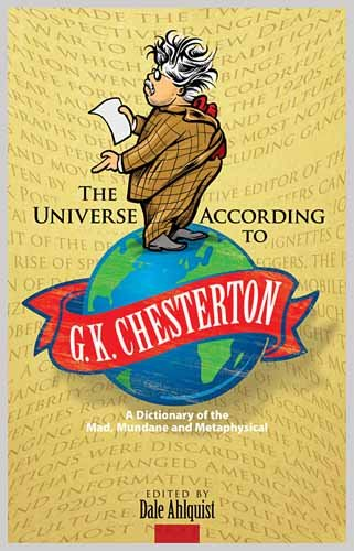 The Universe According to G. K. Chesterton: A Dictionary of the Mad, Mundane and Metaphysical 9780486481159