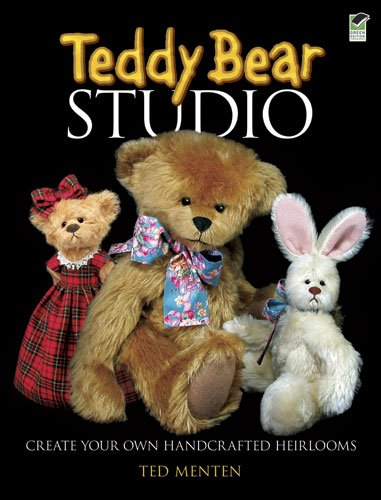 Teddy Bear Studio: Create Your Own Handcrafted Heirlooms 9780486481166