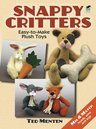 Snappy Critters: Easy-To-Make Plush Toys 9780486481715