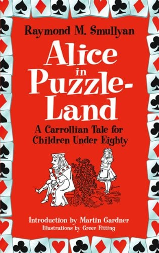 Alice in Puzzle-Land: A Carrollian Tale for Children Under Eighty 9780486482002