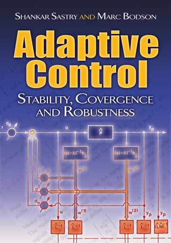 Adaptive Control: Stability, Convergence and Robustness 9780486482026