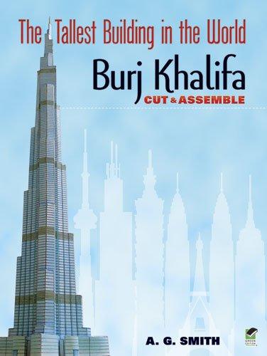 The Tallest Building in the World Cut & Assemble: Burj Khalifa 9780486482354