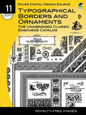 Dover Digital Design Source #11: Typographical Borders and Ornaments, the Unabridged Classic Enschede Catalog 9780486482378