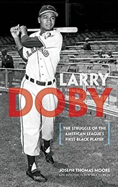 Larry Doby: The Struggle of the American League's First Black Player 9780486483375