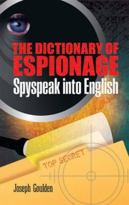 The Dictionary of Espionage: Spyspeak Into English 9780486483481
