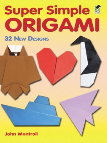 Super Simple Origami: 32 New Designs 9780486483610
