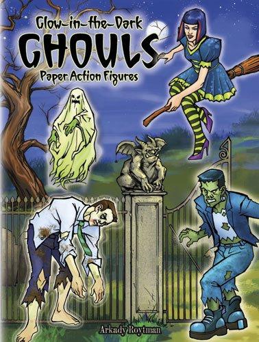 Glow-In-The-Dark Ghouls Paper Action Figures 9780486483641