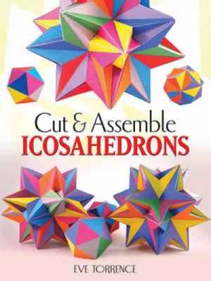Cut & Assemble Icosahedra: Twelve Models in White and Color 9780486483719