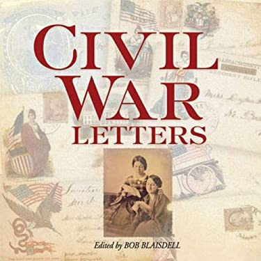 Civil War Letters: From Home, Camp & Battlefield 9780486484501