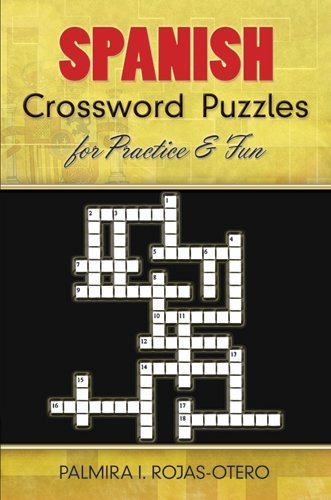Spanish Crossword Puzzles for Practice and Fun 9780486485843