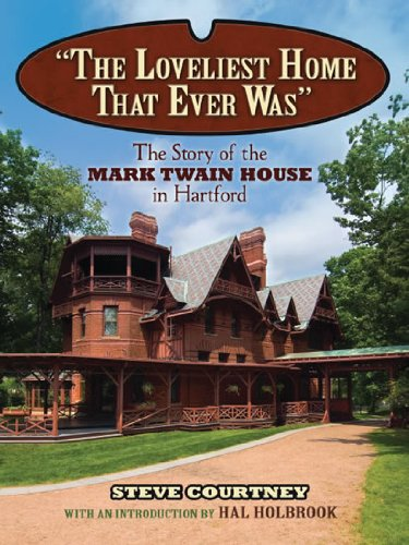 The Loveliest Home That Ever Was: The Story of the Mark Twain House in Hartford 9780486486345