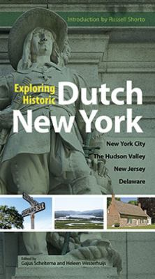 Exploring Historic Dutch New York: New York City, Hudson Valley, New Jersey, and Delaware 9780486486376