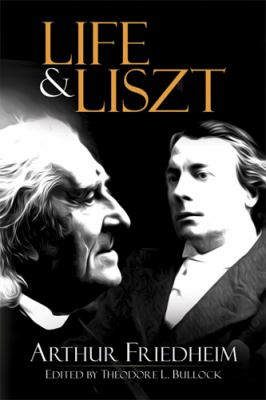 Life and Liszt: The Recollections of a Concert Pianist 9780486488523