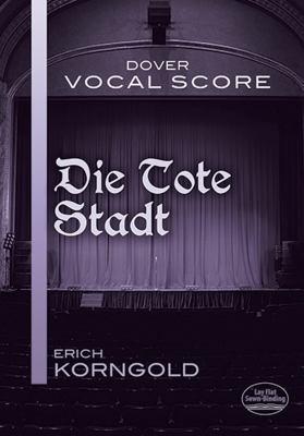 Die Tote Stadt Vocal Score (Dover Vocal Scores)