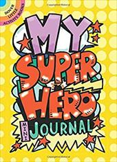 My Superhero Mini-Journal (Dover Little Activity Books) 23491366