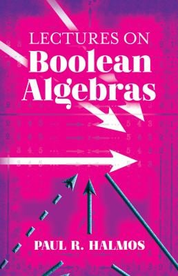 Lectures on Boolean Algebras (Dover Books on Mathematics)