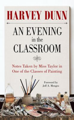 An Evening in the Classroom: Notes Taken by Miss Taylor in One of the Classes of Painting
