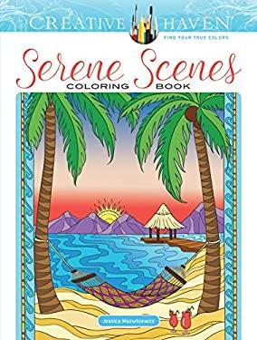 Creative Haven Serene Scenes Coloring Book (Creative Haven Coloring Books)