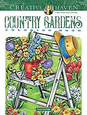 Creative Haven Country Gardens Coloring Book (Creative Haven Coloring Books)