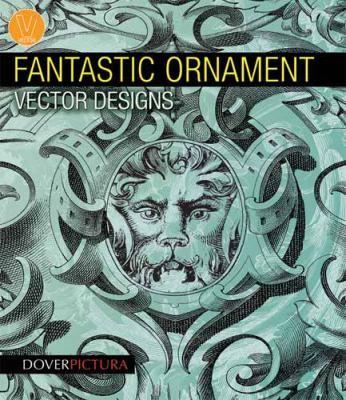 Fantastic Ornament Vector Designs 9780486991641