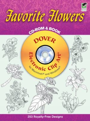 Favorite Flowers CD-ROM and Book [With CDROM] 9780486995137