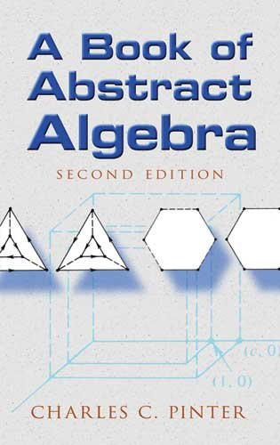 A Book of Abstract Algebra: Second Edition 9780486474175